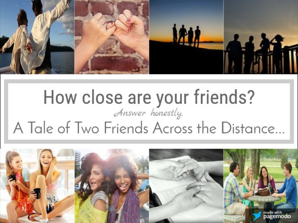 How close are your friends?